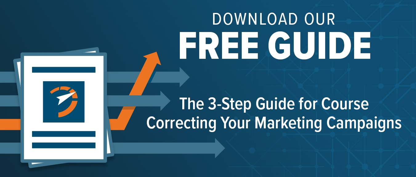 3-Step Guide for Course Correcting Your Marketing Campaigns